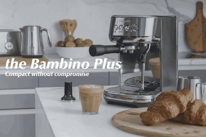 REVIEW MÁY PHA CÀ PHÊ BREVILLE 500 – the Bambino Plus chuẩn A-Z